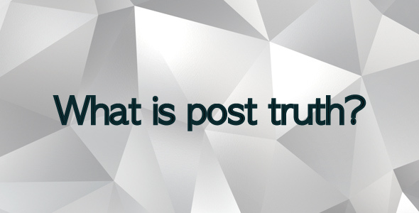 What-is-Post-truth?